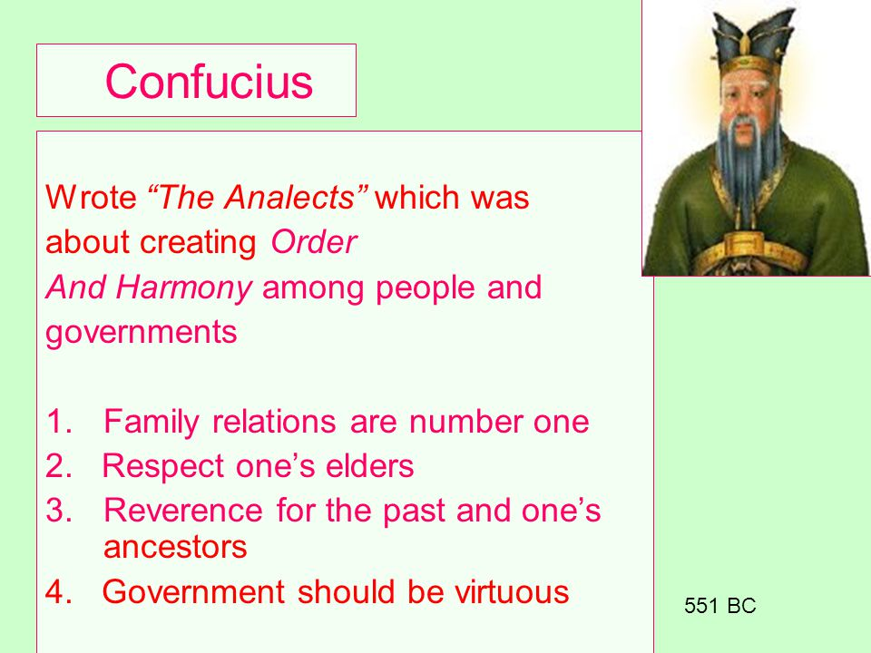 Confucius Wrote The Analects which was about creating Order