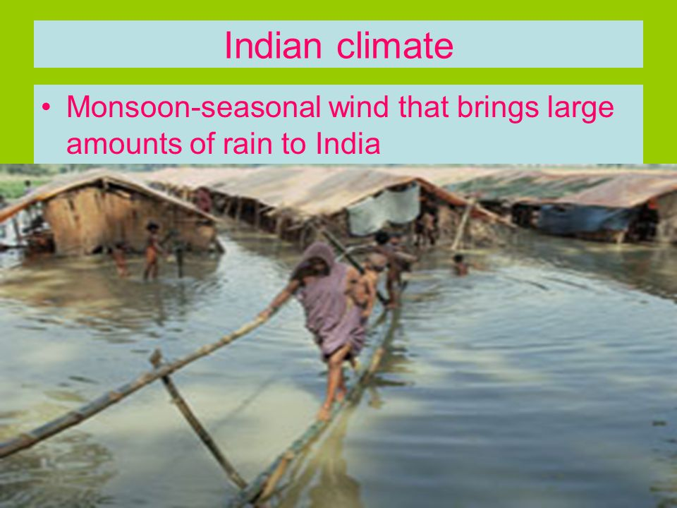 Indian climate Monsoon-seasonal wind that brings large amounts of rain to India