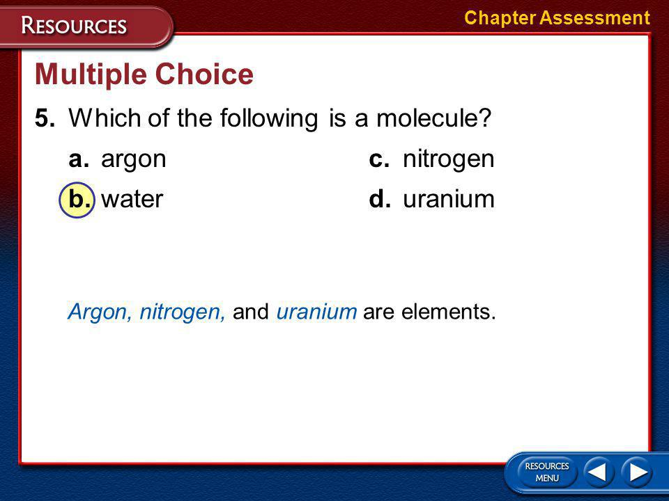Multiple Choice 5. Which of the following is a molecule
