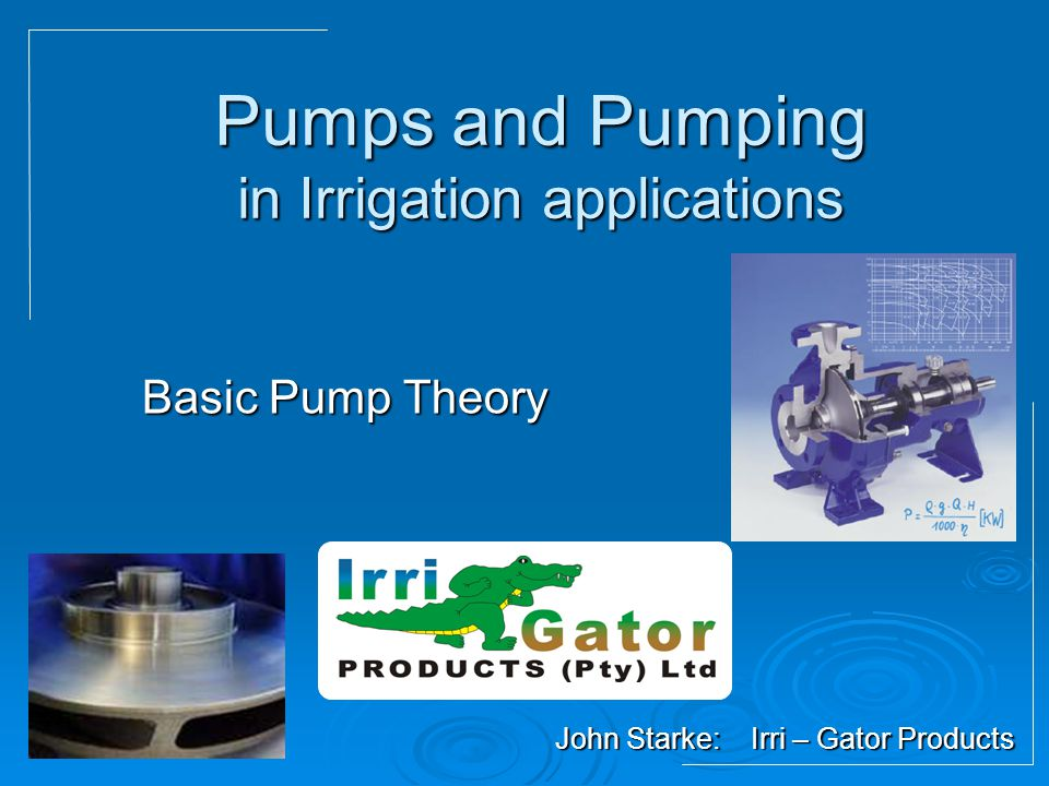 Pumps and Pumping in Irrigation applications