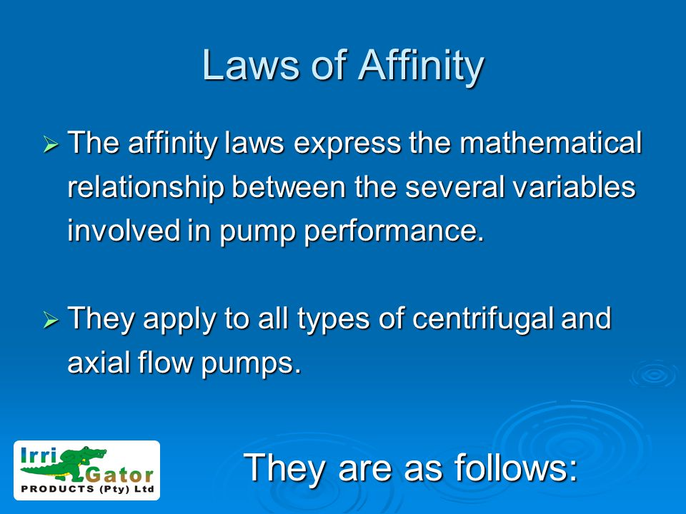 Laws of Affinity They are as follows: