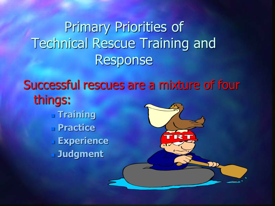 Primary Priorities of Technical Rescue Training and Response