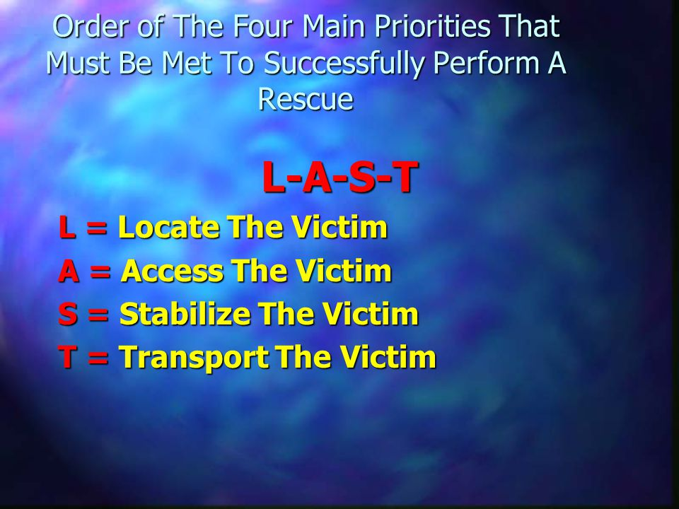 Order of The Four Main Priorities That Must Be Met To Successfully Perform A Rescue