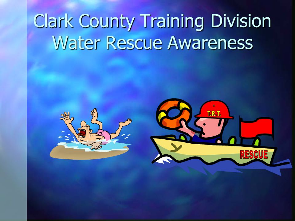 Clark County Training Division Water Rescue Awareness