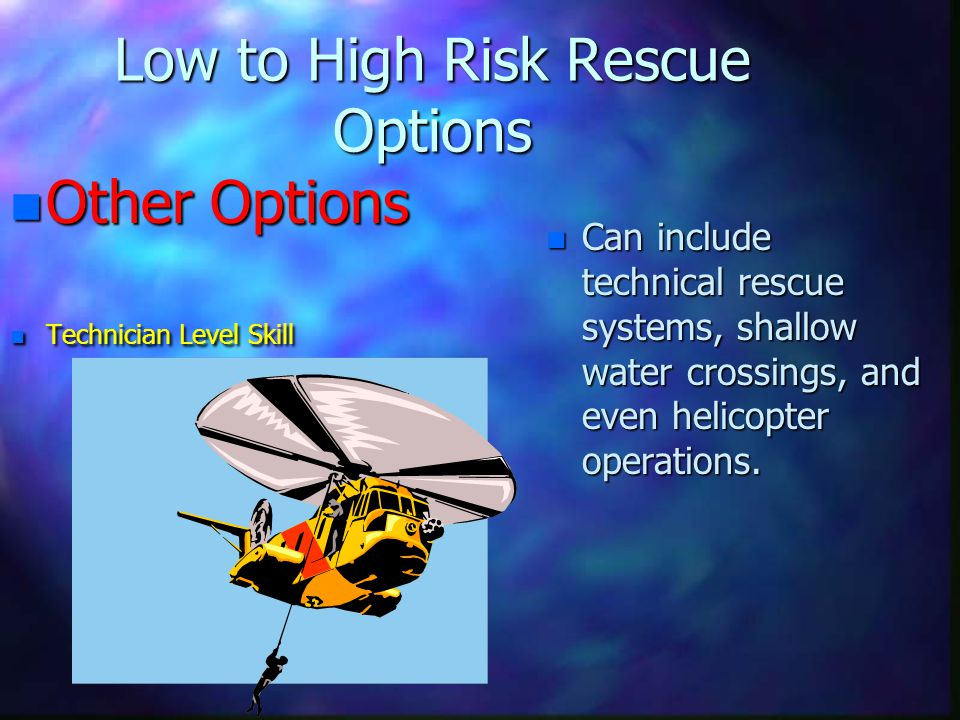 Low to High Risk Rescue Options
