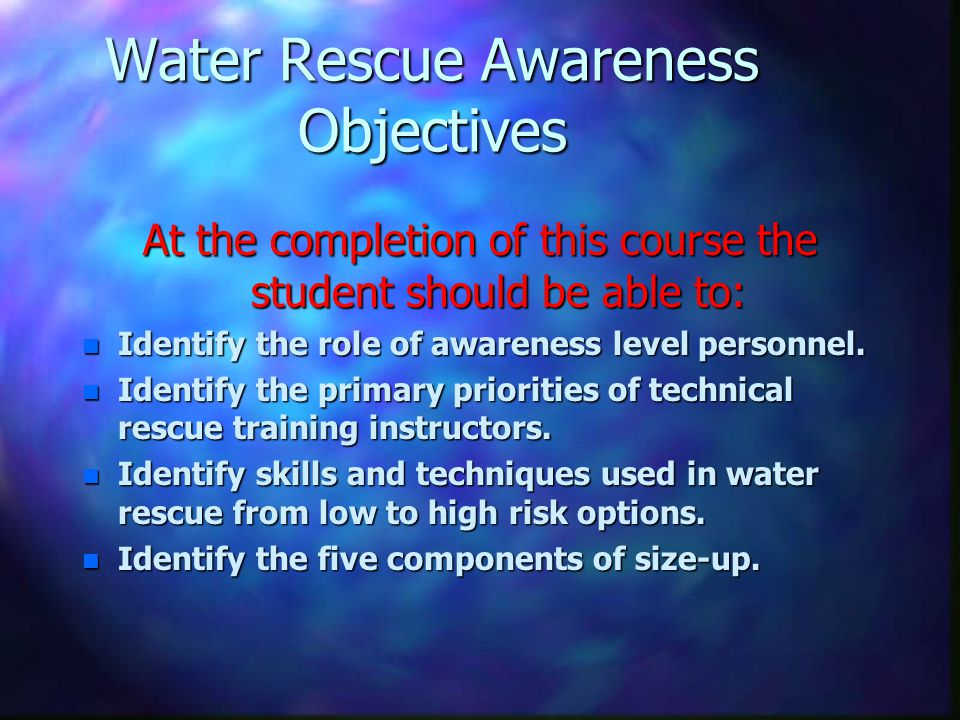 Water Rescue Awareness Objectives
