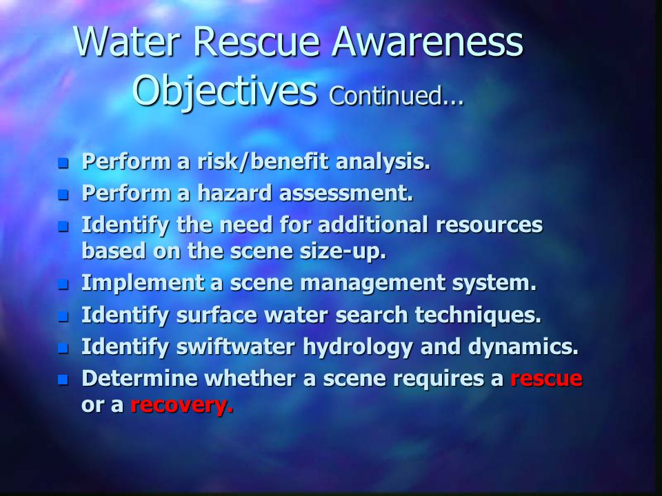 Water Rescue Awareness Objectives Continued...