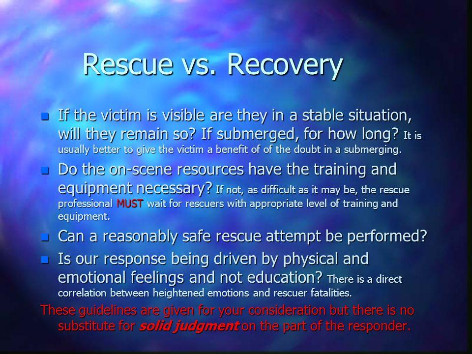 Rescue vs. Recovery