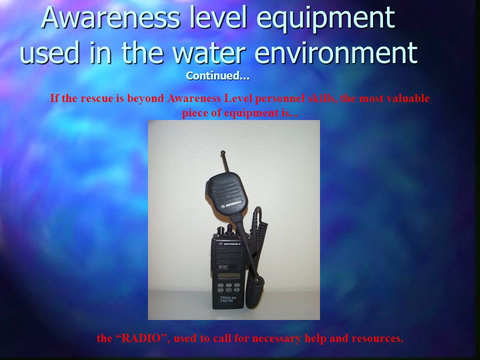 Awareness level equipment used in the water environment Continued...
