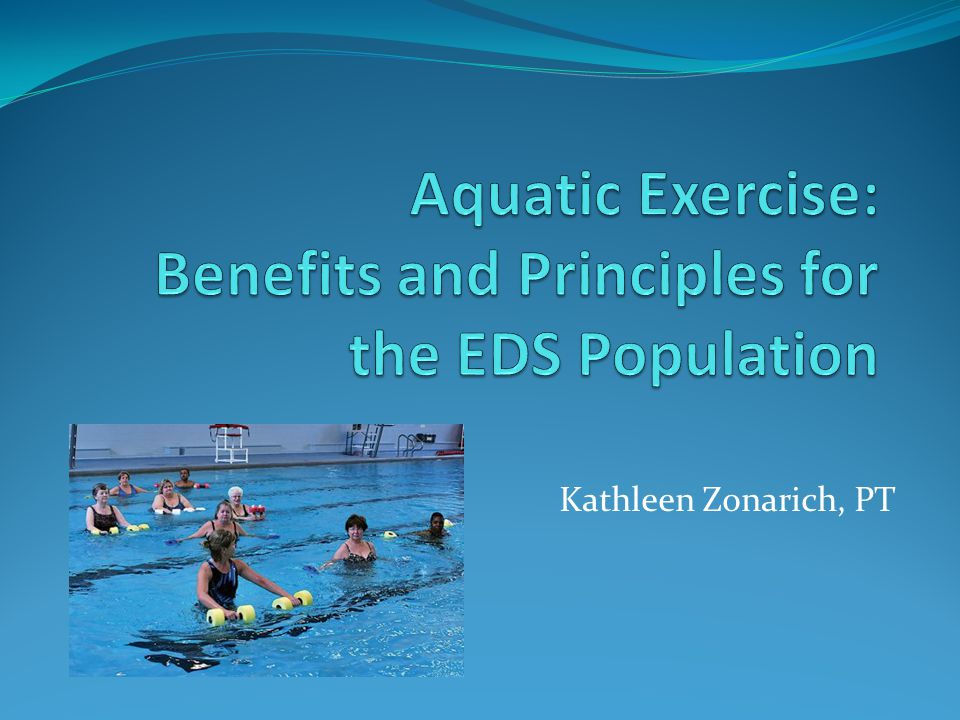 Aquatic Exercise: Benefits and Principles for the EDS Population