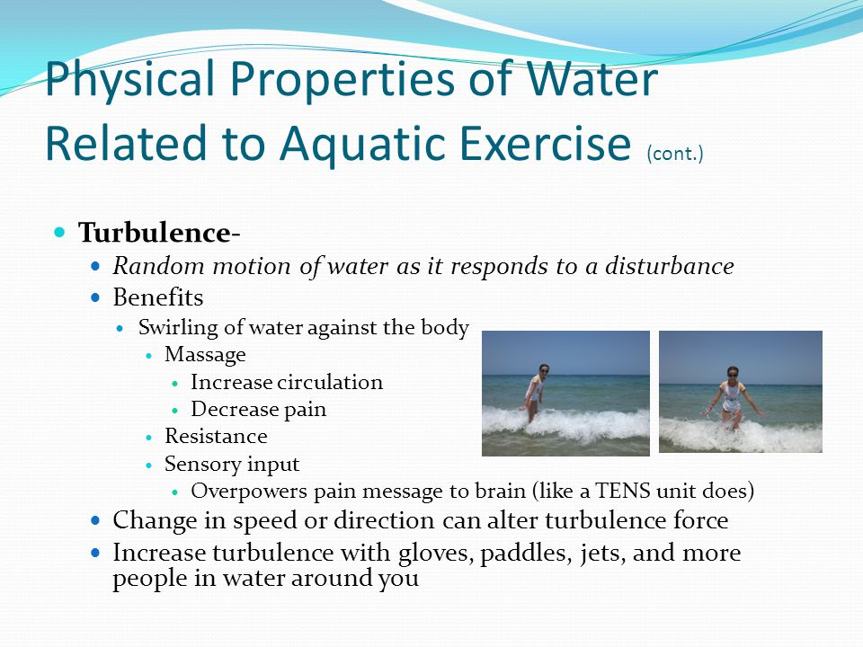 Physical Properties of Water Related to Aquatic Exercise (cont.)