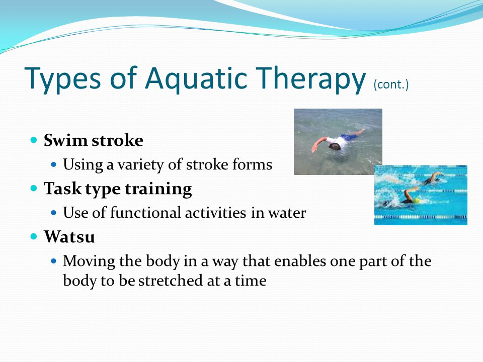 Types of Aquatic Therapy (cont.)