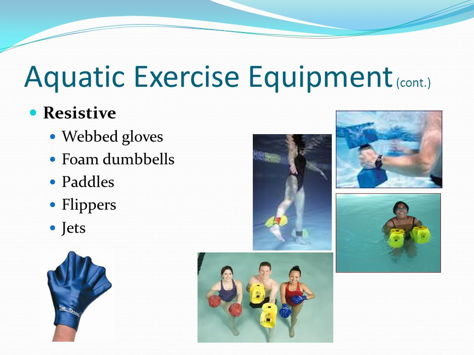 Aquatic Exercise Equipment (cont.)