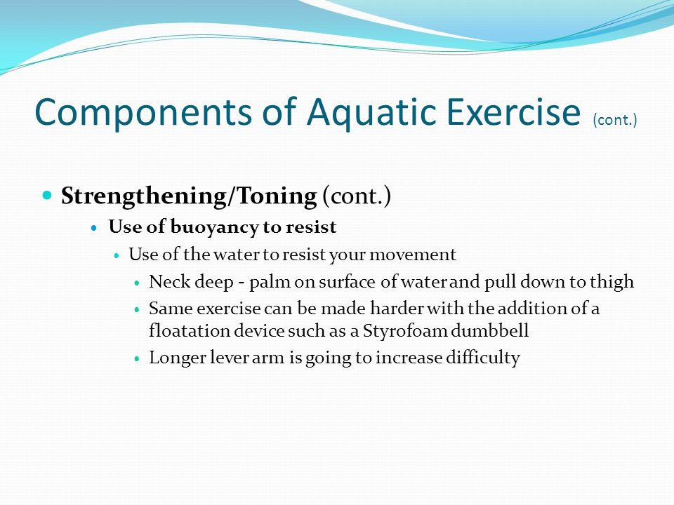 Components of Aquatic Exercise (cont.)