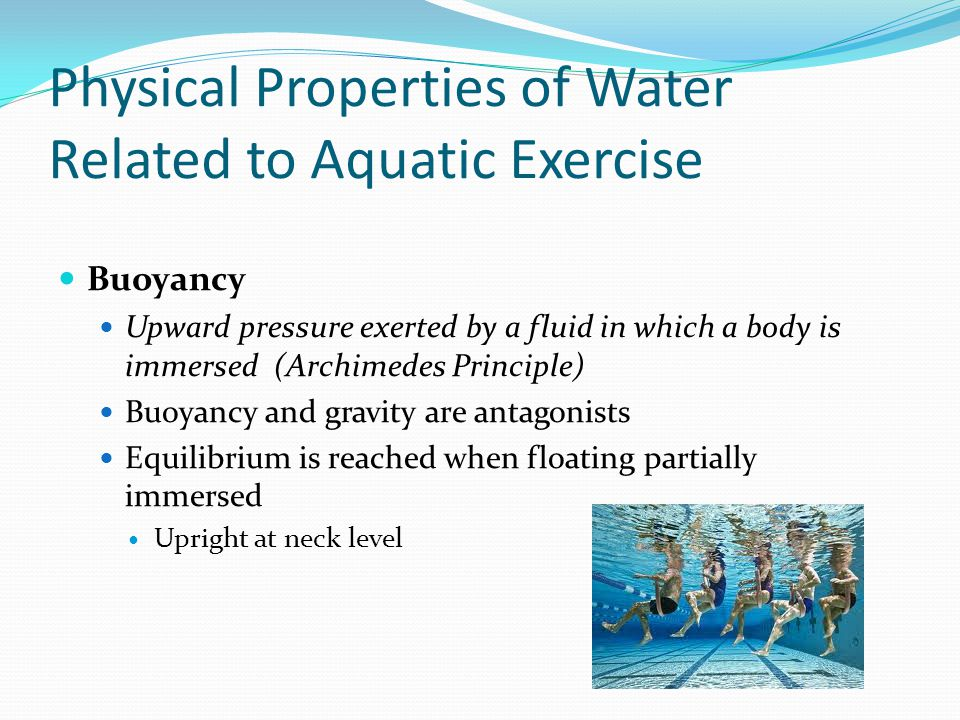 Physical Properties of Water Related to Aquatic Exercise