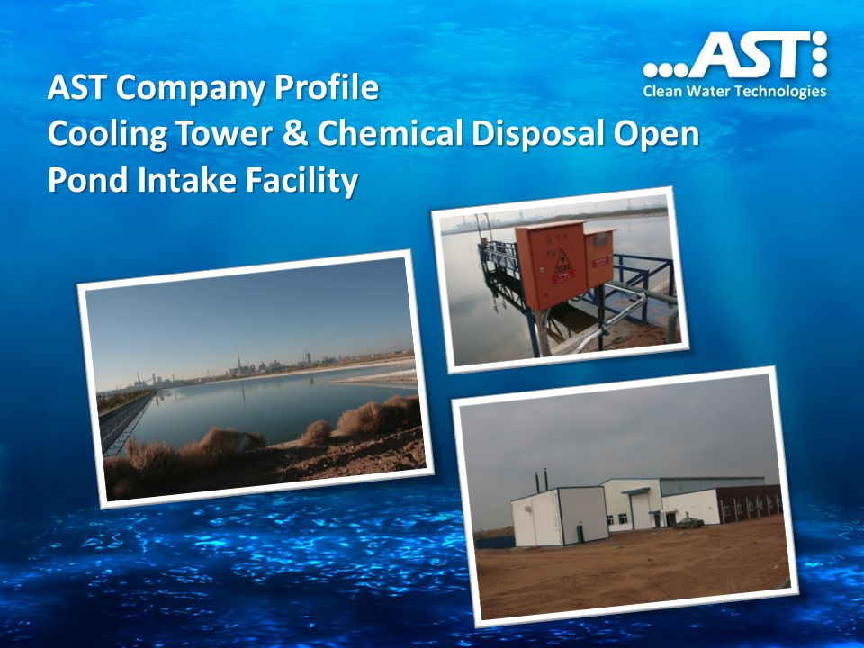 AST Company Profile Cooling Tower & Chemical Disposal Open Pond Intake Facility