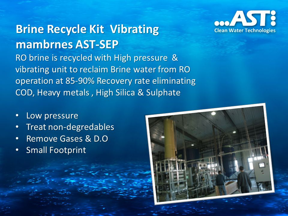 Brine Recycle Kit Vibrating mambrnes AST-SEP
