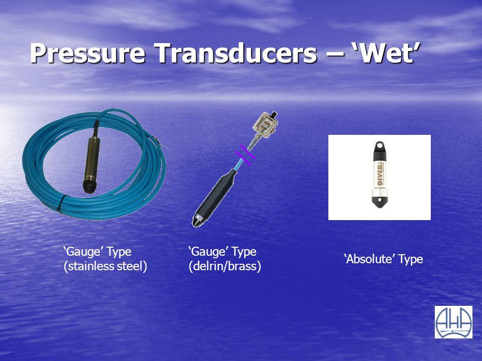 Pressure Transducers – 'Wet'