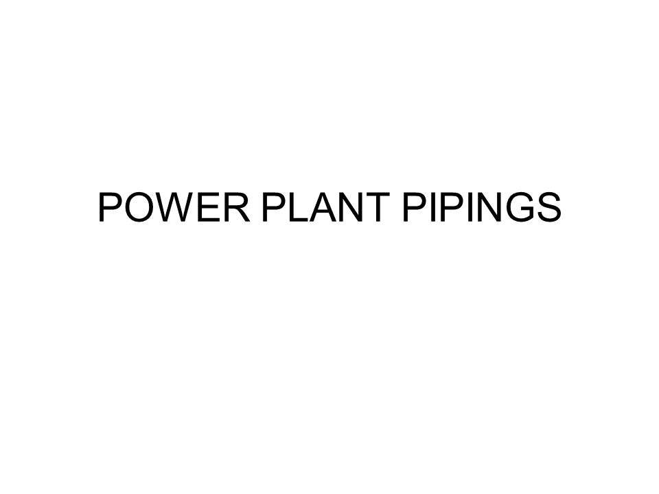 POWER PLANT PIPINGS