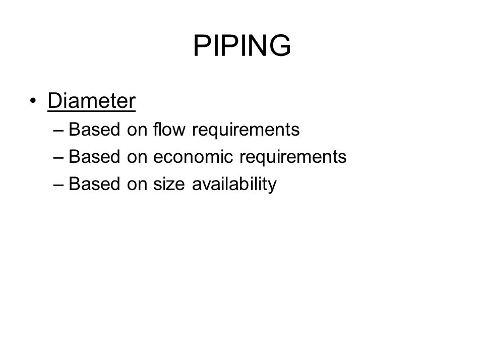 PIPING Diameter Based on flow requirements