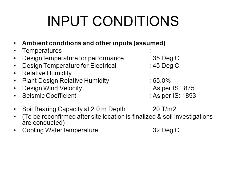 INPUT CONDITIONS Ambient conditions and other inputs (assumed)