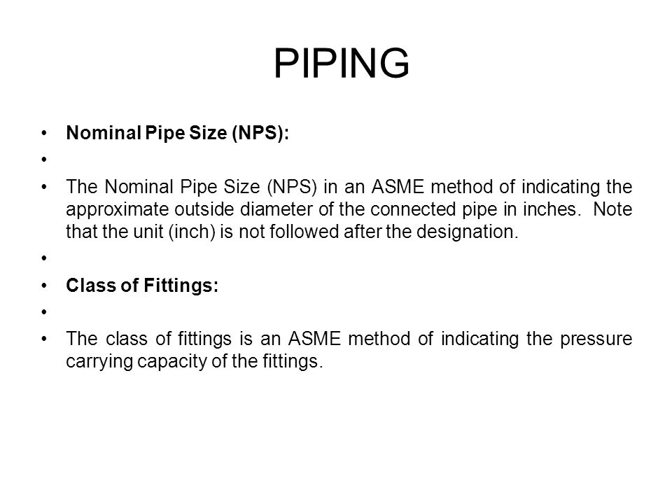 PIPING Nominal Pipe Size (NPS):