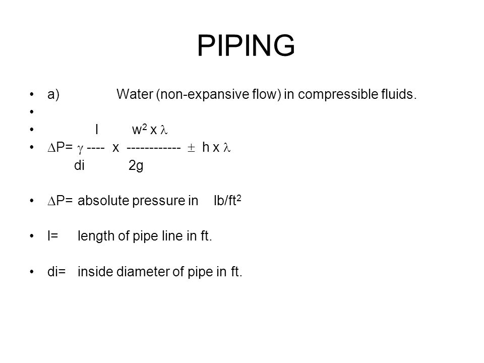 PIPING a) Water (non-expansive flow) in compressible fluids. l w2 x 