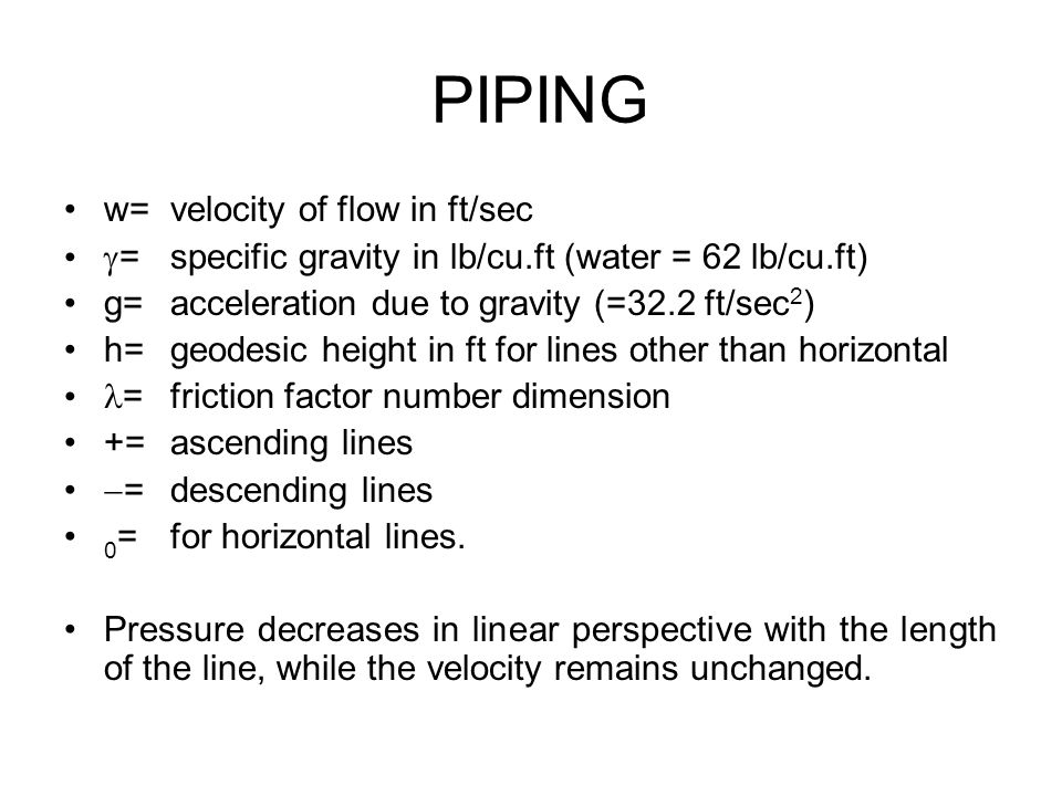PIPING w= velocity of flow in ft/sec