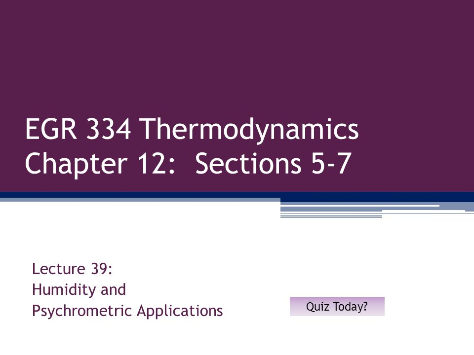 EGR 334 Thermodynamics Chapter 12 Sections 5 7