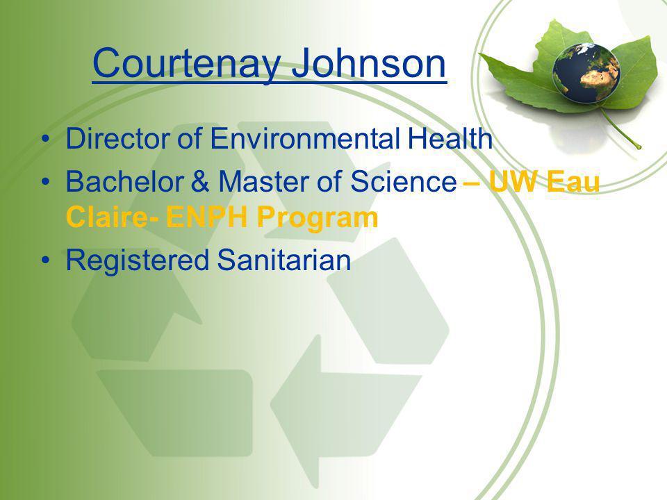 Courtenay Johnson Director of Environmental Health