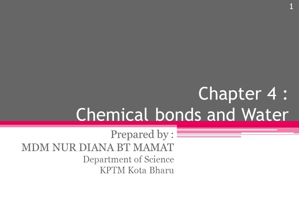 Chapter 4 : Chemical bonds and Water