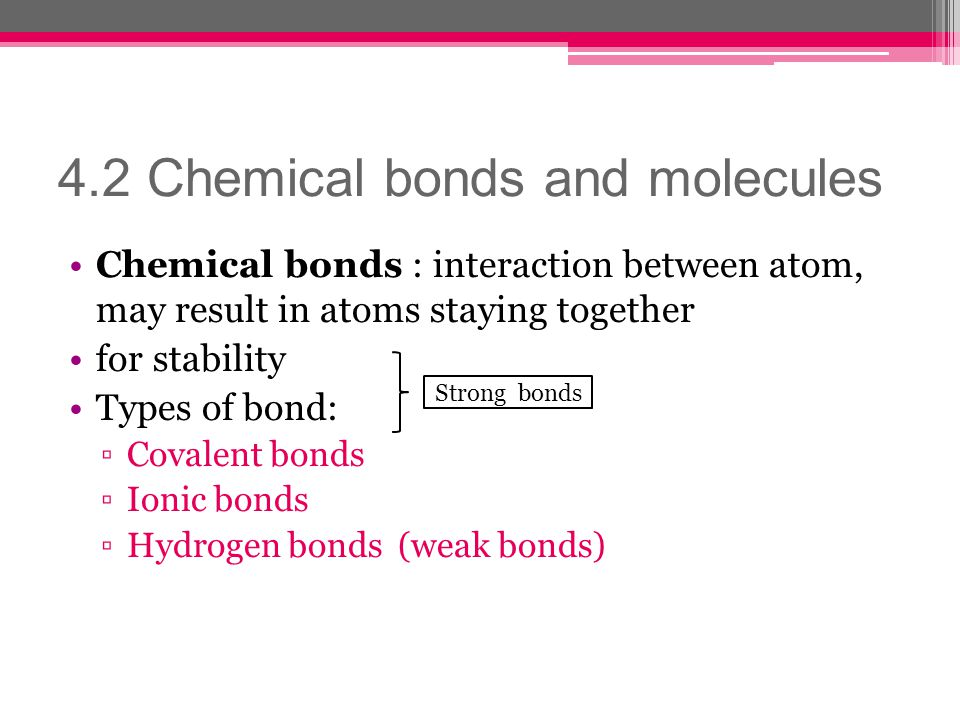 4.2 Chemical bonds and molecules