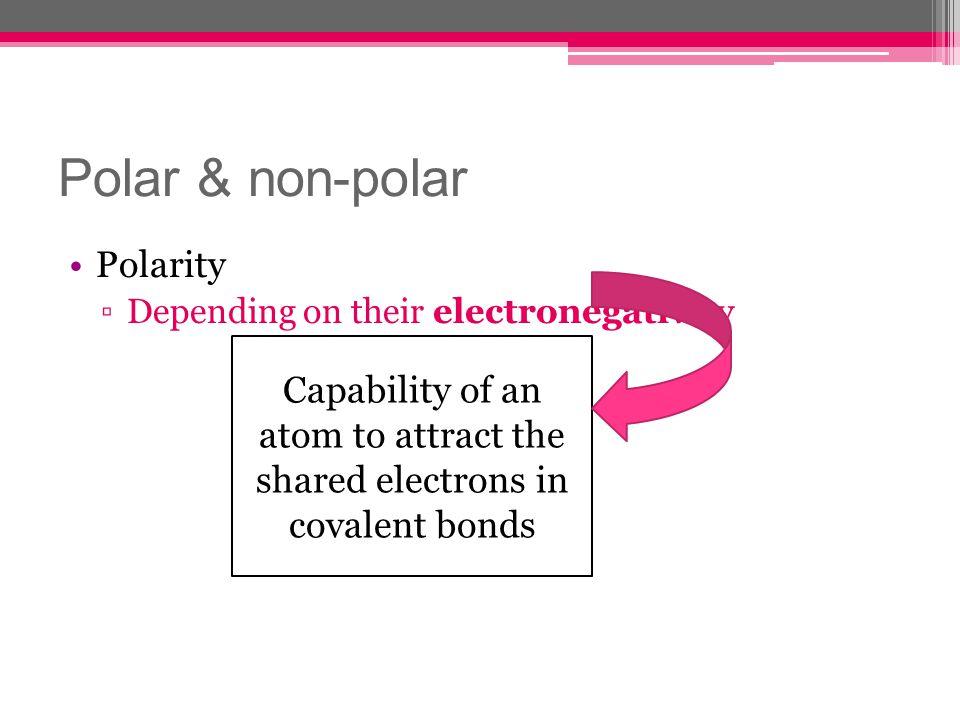 Polar & non-polar Polarity