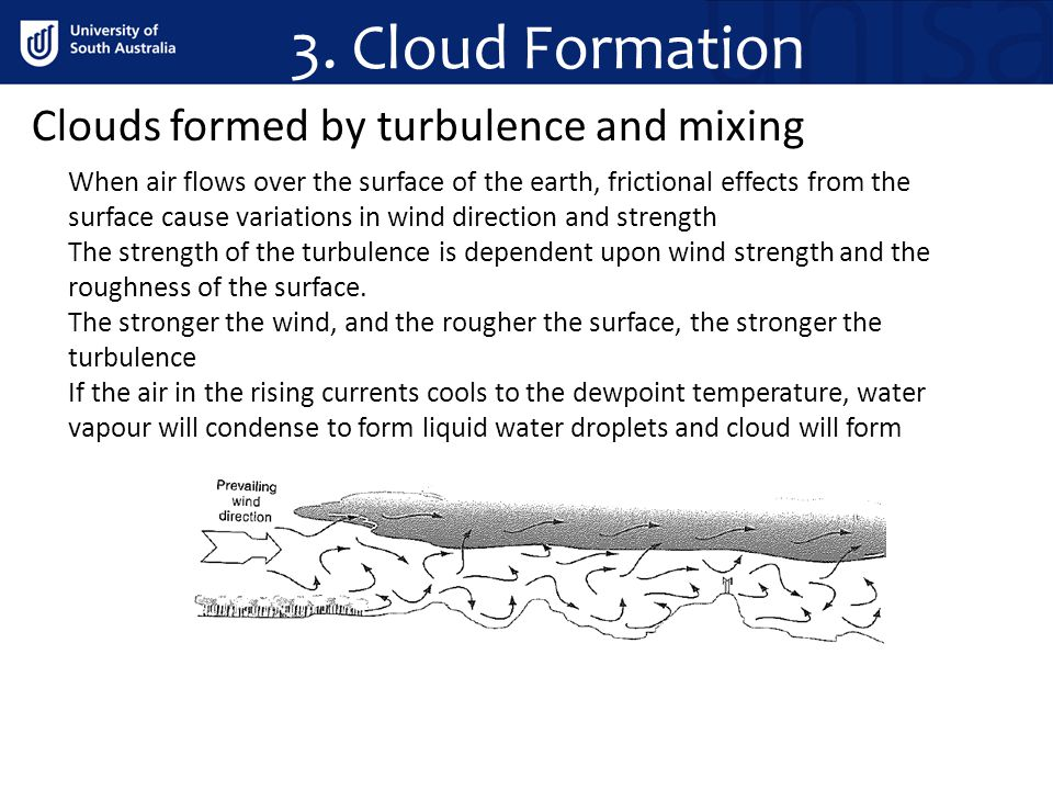 3. Cloud Formation Clouds formed by turbulence and mixing