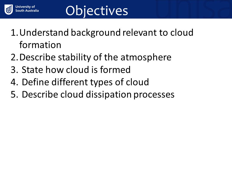 Objectives Understand background relevant to cloud formation