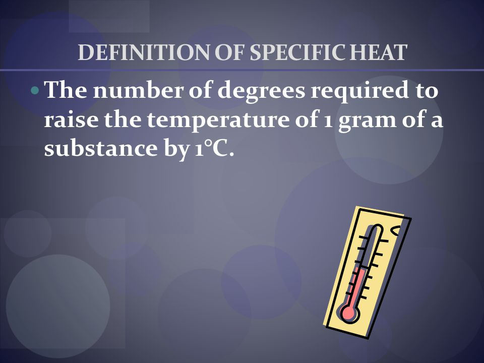 DEFINITION OF SPECIFIC HEAT