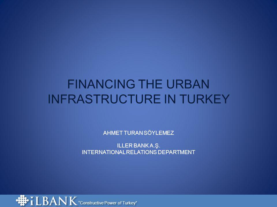 FINANCING THE URBAN INFRASTRUCTURE IN TURKEY
