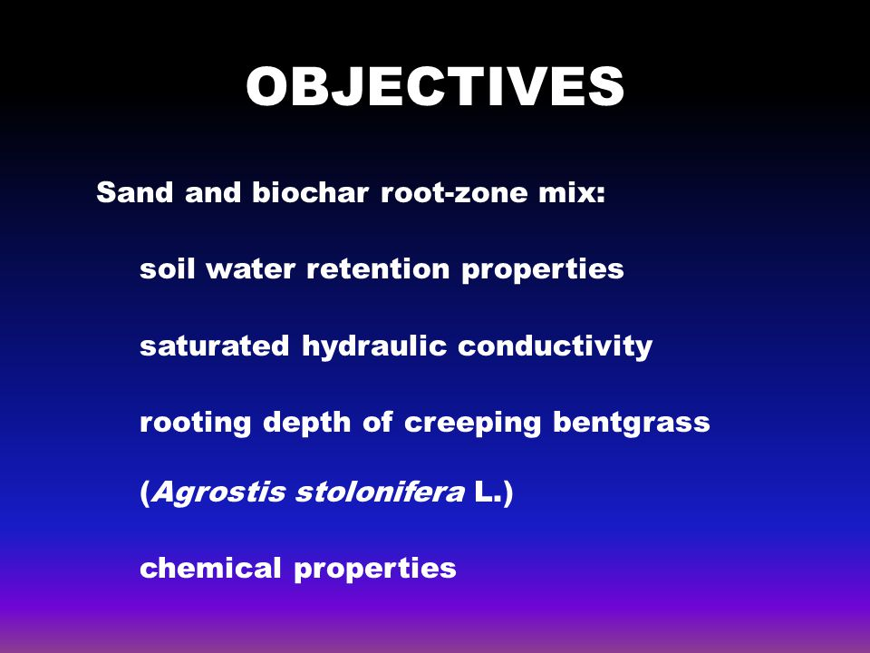 OBJECTIVES Sand and biochar root-zone mix: