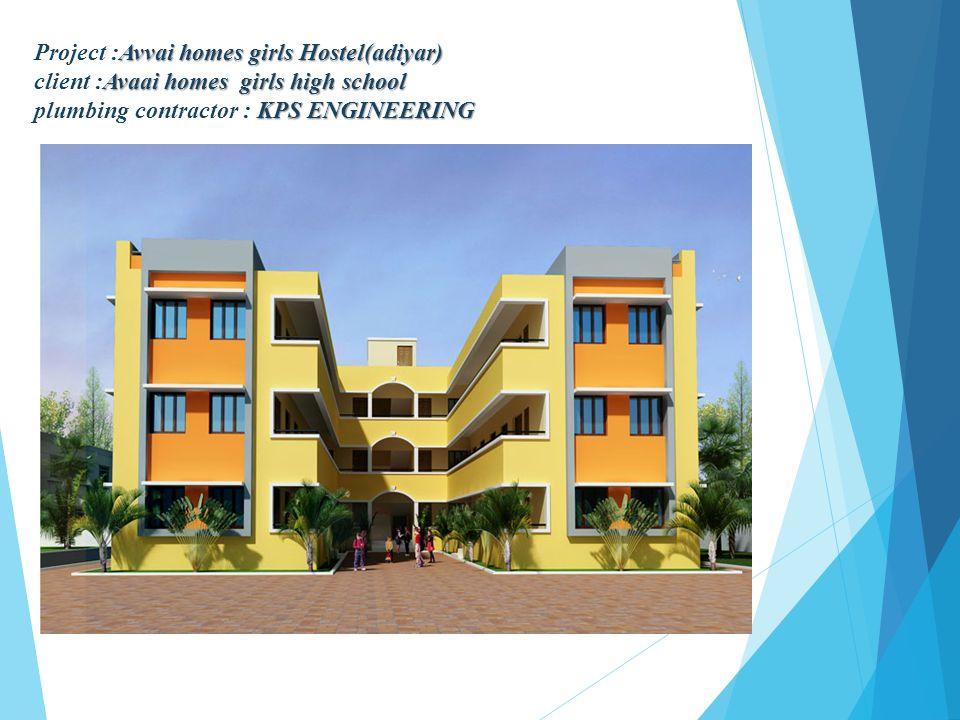 Project :Avvai homes girls Hostel(adiyar) client :Avaai homes girls high school plumbing contractor : KPS ENGINEERING