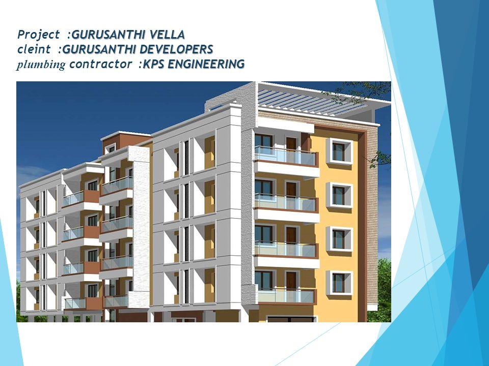 Project :GURUSANTHI VELLA cleint :GURUSANTHI DEVELOPERS plumbing contractor :KPS ENGINEERING