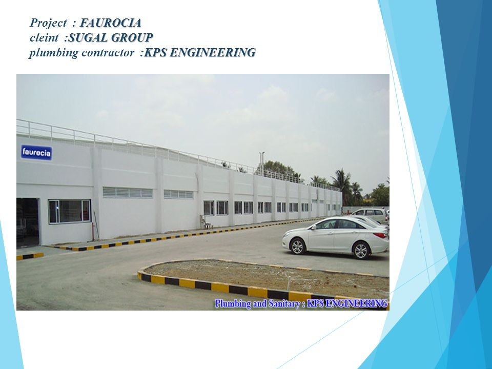 Project : FAUROCIA cleint :SUGAL GROUP plumbing contractor :KPS ENGINEERING