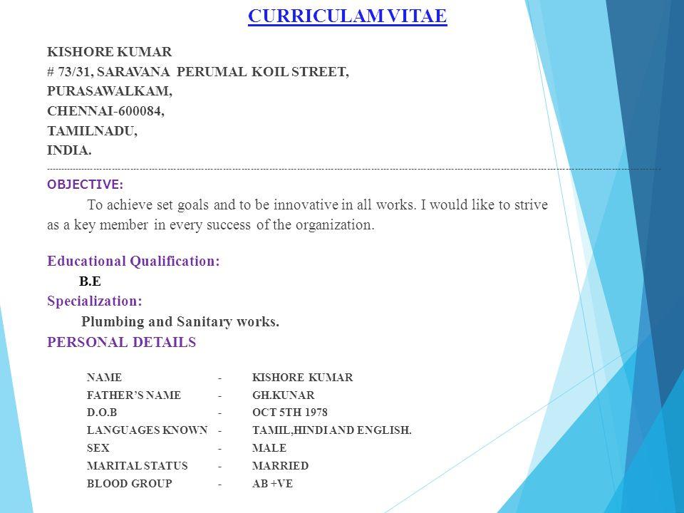 CURRICULAM VITAE KISHORE KUMAR. # 73/31, SARAVANA PERUMAL KOIL STREET, PURASAWALKAM, CHENNAI-600084,