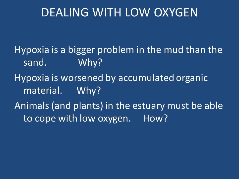DEALING WITH LOW OXYGEN