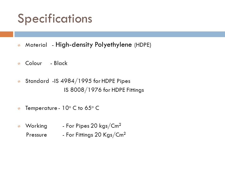 Specifications Material - High-density Polyethylene (HDPE)