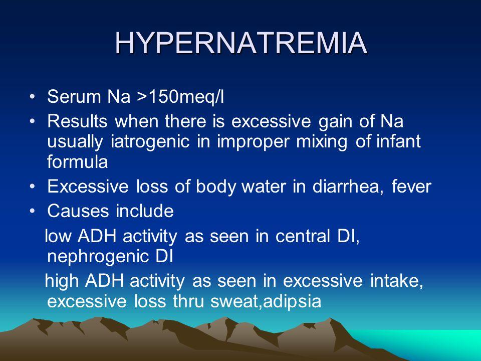 HYPERNATREMIA Serum Na >150meq/l