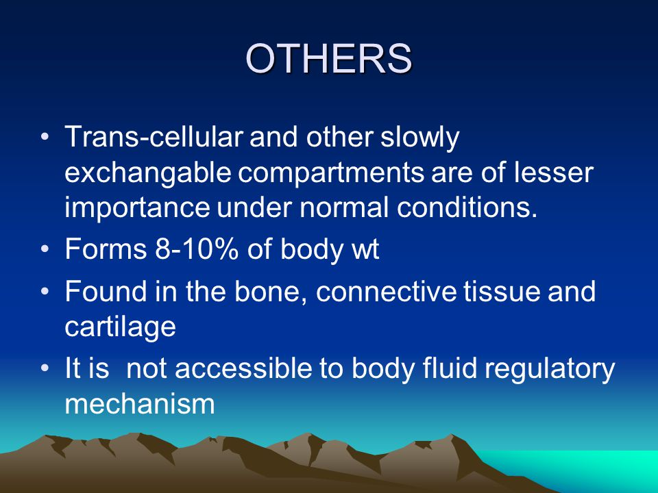 OTHERS Trans-cellular and other slowly exchangable compartments are of lesser importance under normal conditions.