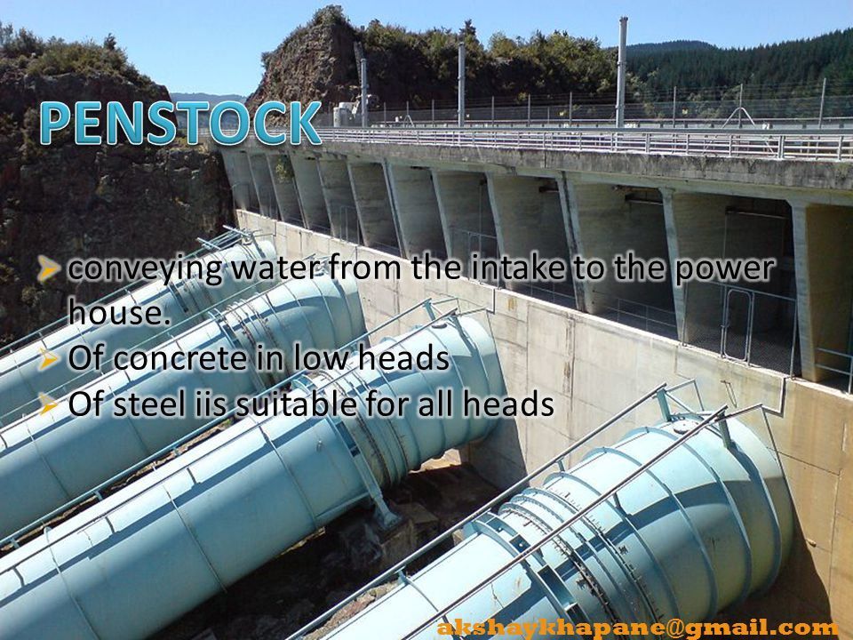 PENSTOCK conveying water from the intake to the power house.