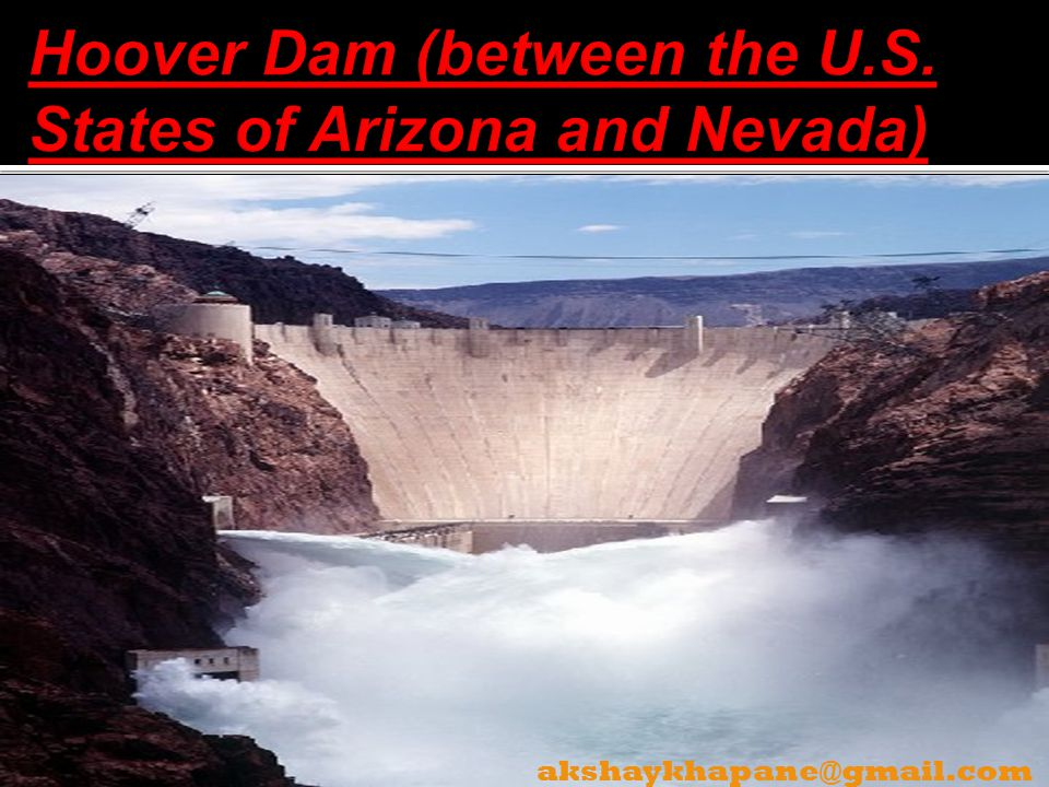 Hoover Dam (between the U.S. States of Arizona and Nevada)