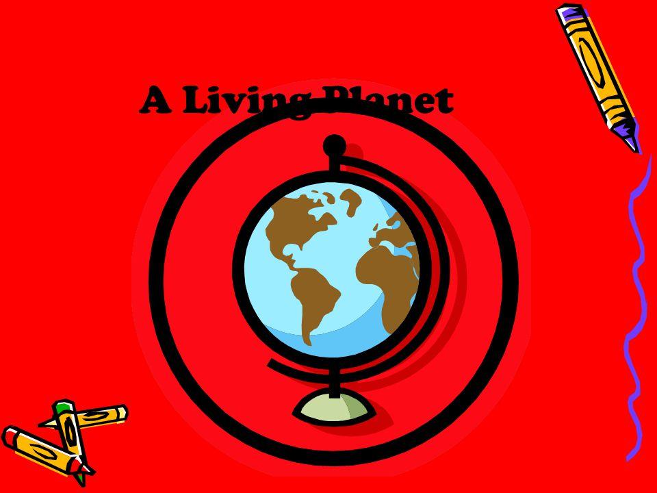 A Living Planet