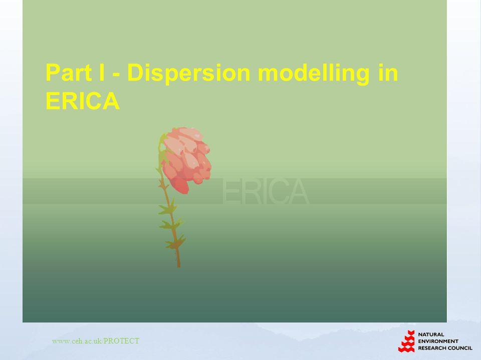 Part I - Dispersion modelling in ERICA